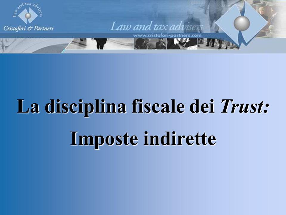 La disciplina fiscale dei Trust: Imposte indirette
