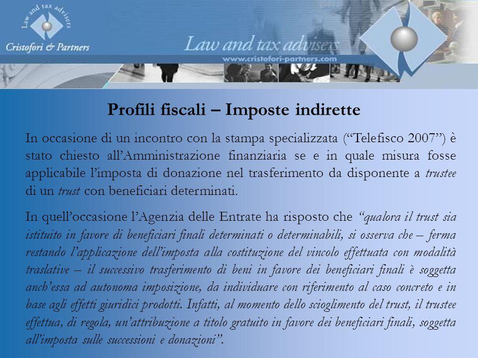 Profili fiscali – Imposte indirette In occasione di un incontro con la stampa specializzata (Telefisco 2007) è stato chiesto allAmministrazione finanz