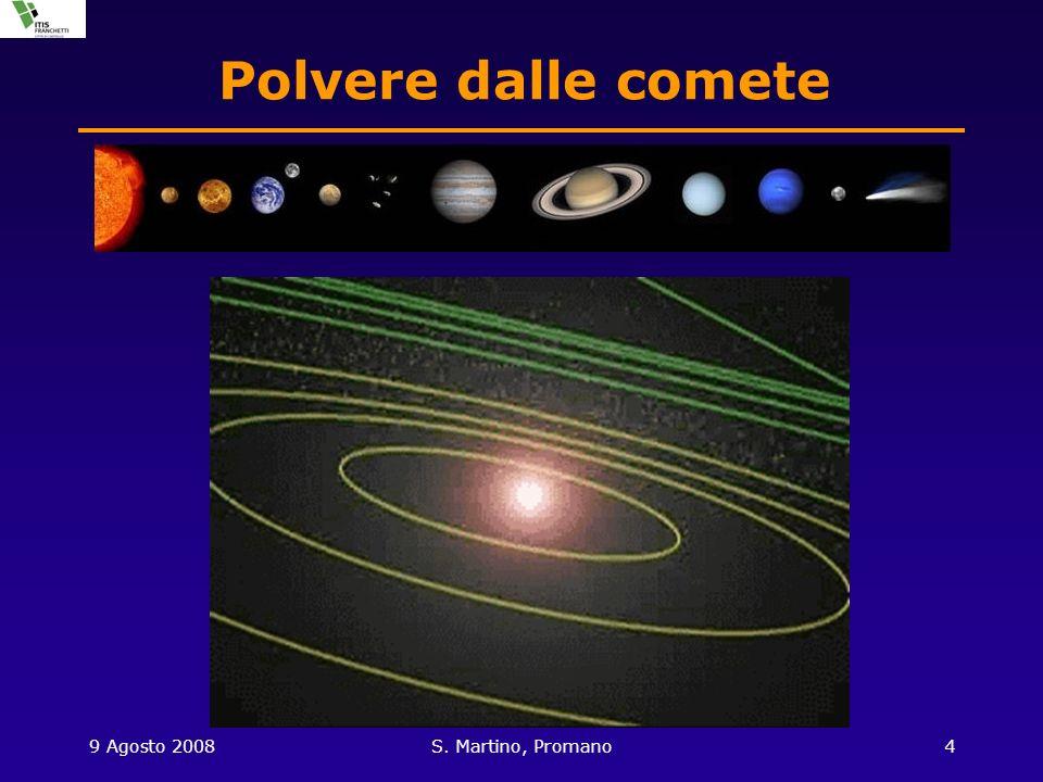 9 Agosto 2008S. Martino, Promano4 Polvere dalle comete