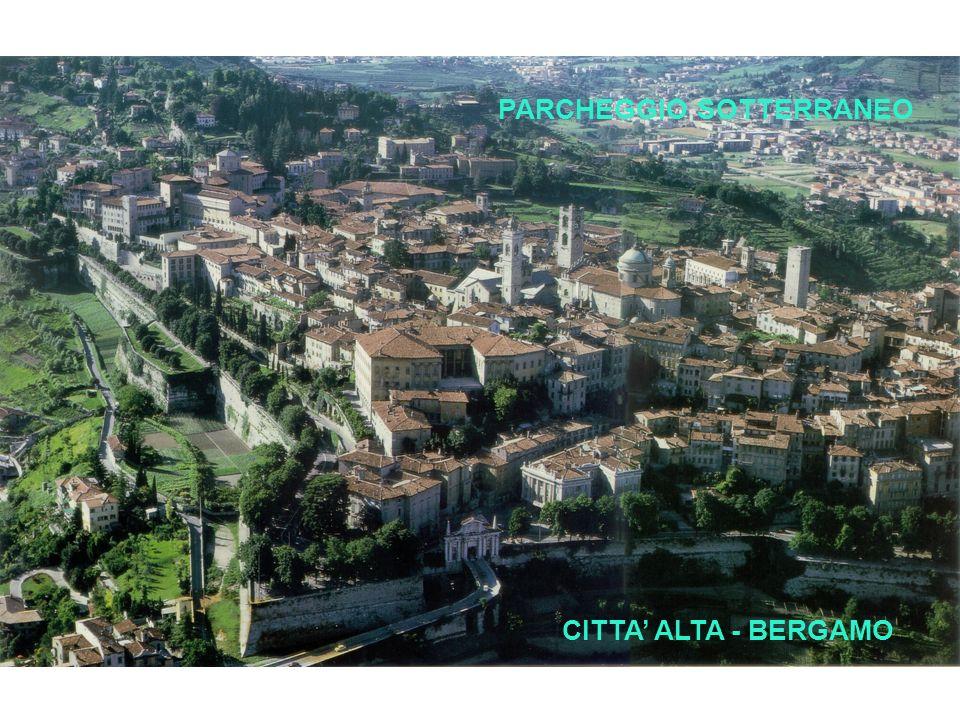 CITTA ALTA - BERGAMO PARCHEGGIO SOTTERRANEO