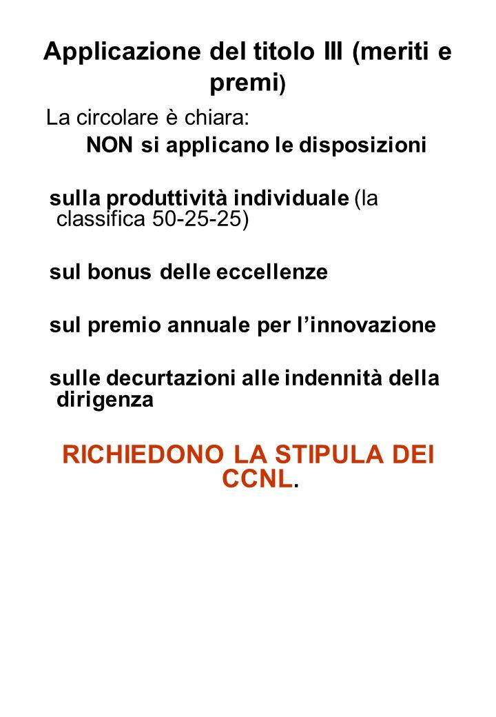 Applicazione del titolo III (meriti e premi ) La circolare è chiara: NON si applicano le disposizioni sulla produttività individuale (la classifica 50