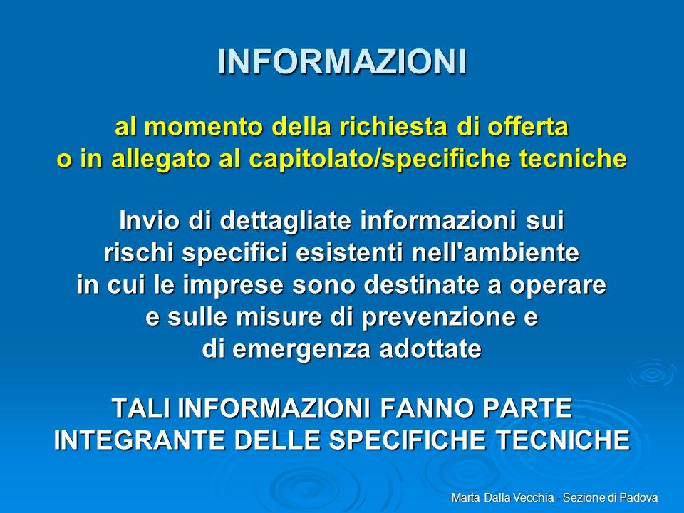 Marta Dalla Vecchia - Sezione di Padova al momento della richiesta di offerta o in allegato al capitolato/specifiche tecniche Invio di dettagliate inf