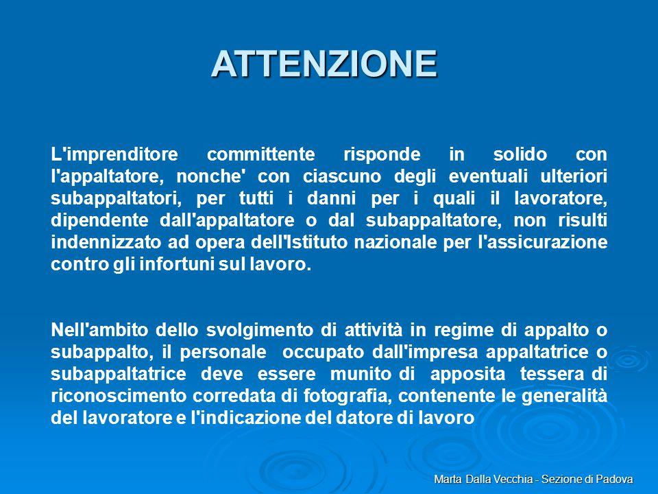 Marta Dalla Vecchia - Sezione di Padova ATTENZIONE L'imprenditore committente risponde in solido con l'appaltatore, nonche' con ciascuno degli eventua
