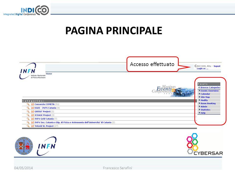 04/05/2014Francesco Serafini PAGINA PRINCIPALE Accesso effettuato