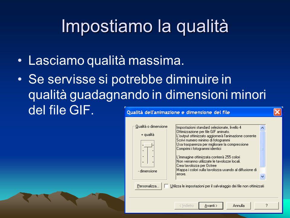 Impostiamo la qualità Lasciamo qualità massima. Se servisse si potrebbe diminuire in qualità guadagnando in dimensioni minori del file GIF.