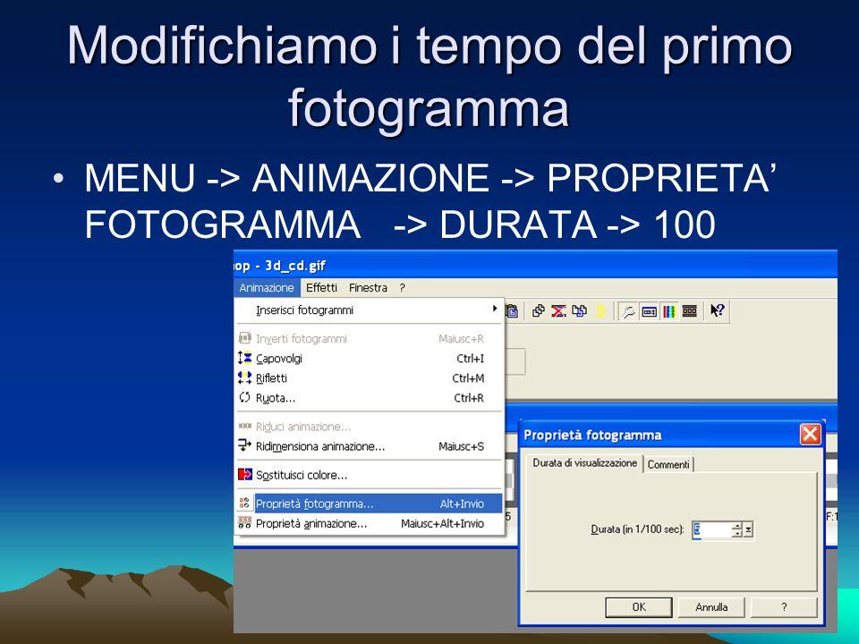 Modifichiamo i tempo del primo fotogramma MENU -> ANIMAZIONE -> PROPRIETA FOTOGRAMMA -> DURATA -> 100