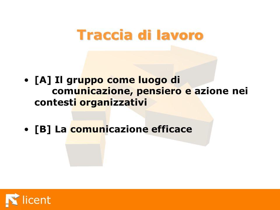 licent [A] Il gruppo come luogo di comunicazione, pensiero e azione nei contesti organizzativi