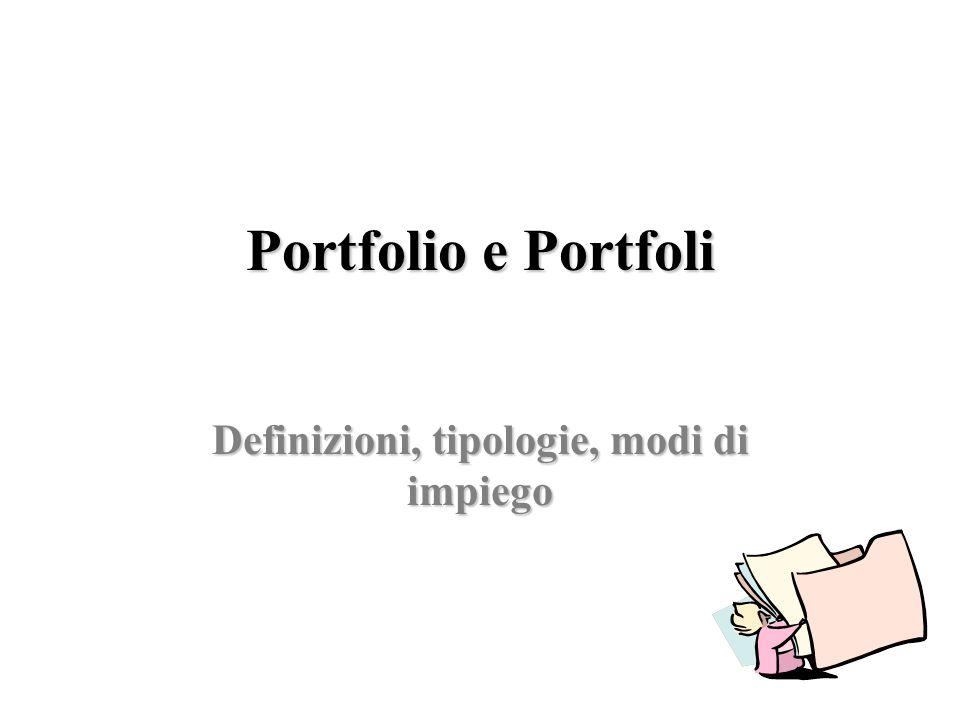 Portfolio e Portfoli Definizioni, tipologie, modi di impiego