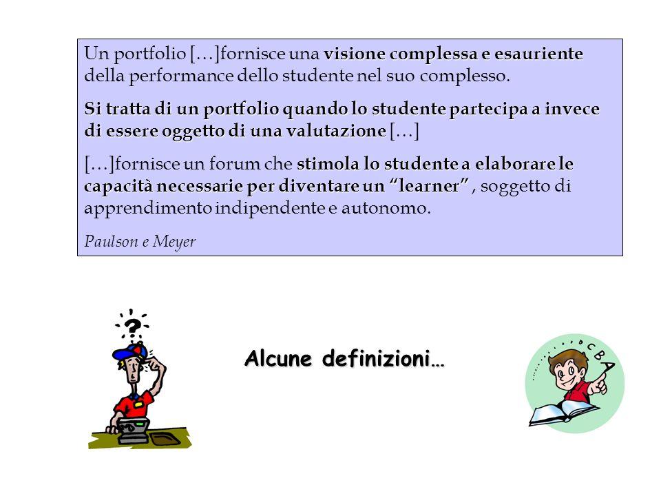 visione complessa e esauriente Un portfolio […]fornisce una visione complessa e esauriente della performance dello studente nel suo complesso. Si trat