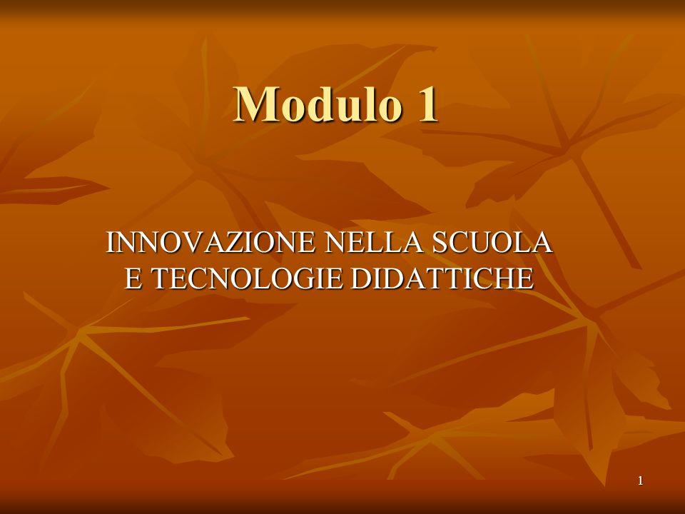 1 Modulo 1 INNOVAZIONE NELLA SCUOLA E TECNOLOGIE DIDATTICHE