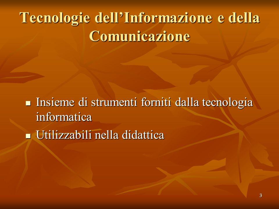 3 Tecnologie dellInformazione e della Comunicazione Insieme di strumenti forniti dalla tecnologia informatica Insieme di strumenti forniti dalla tecno
