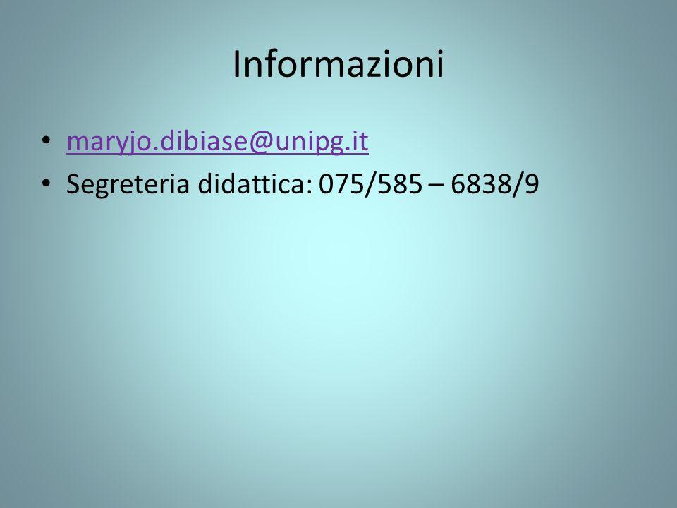 Informazioni maryjo.dibiase@unipg.it Segreteria didattica: 075/585 – 6838/9