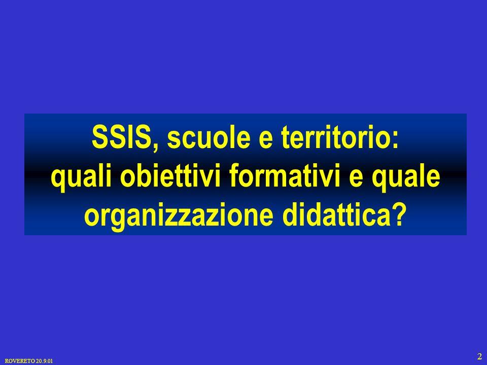 ROVERETO 20.9.01 2 SSIS, scuole e territorio: quali obiettivi formativi e quale organizzazione didattica