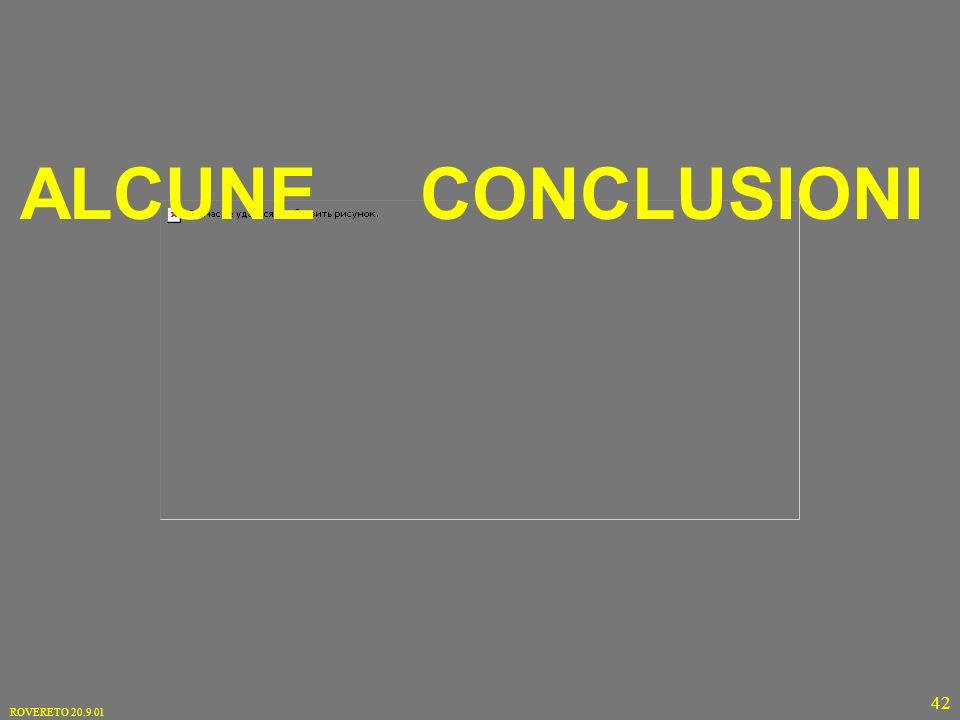 ROVERETO 20.9.01 42 ALCUNE CONCLUSIONI