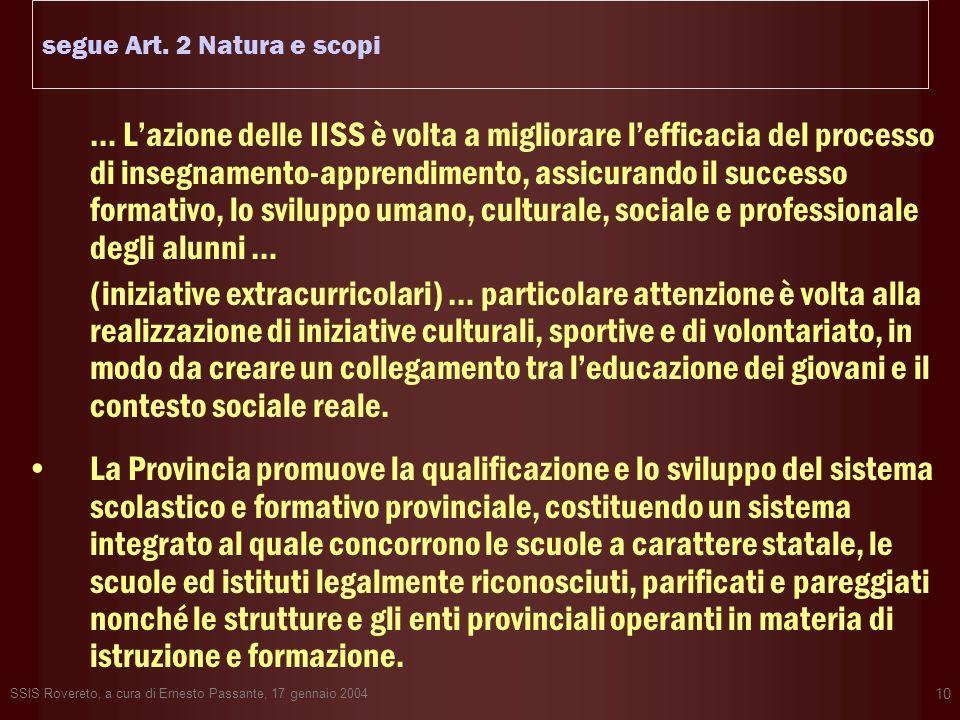 SSIS Rovereto, a cura di Ernesto Passante, 17 gennaio 2004 10 segue Art. 2 Natura e scopi … Lazione delle IISS è volta a migliorare lefficacia del pro