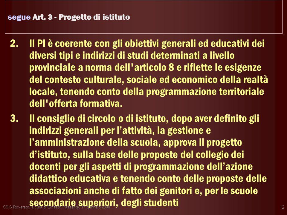 SSIS Rovereto, a cura di Ernesto Passante, 17 gennaio 2004 12 segue Art. 3 - Progetto di istituto 2.Il PI è coerente con gli obiettivi generali ed edu
