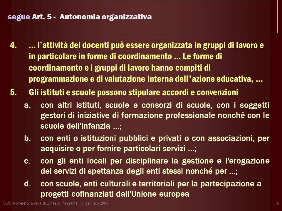 SSIS Rovereto, a cura di Ernesto Passante, 17 gennaio 2004 19 segue Art. 5 - Autonomia organizzativa 4.… lattività dei docenti può essere organizzata