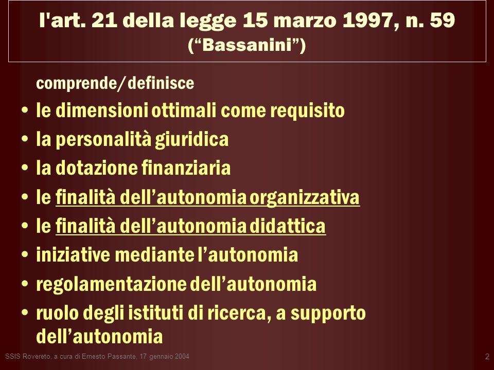 SSIS Rovereto, a cura di Ernesto Passante, 17 gennaio 2004 2 l'art. 21 della legge 15 marzo 1997, n. 59 (Bassanini) comprende/definisce le dimensioni
