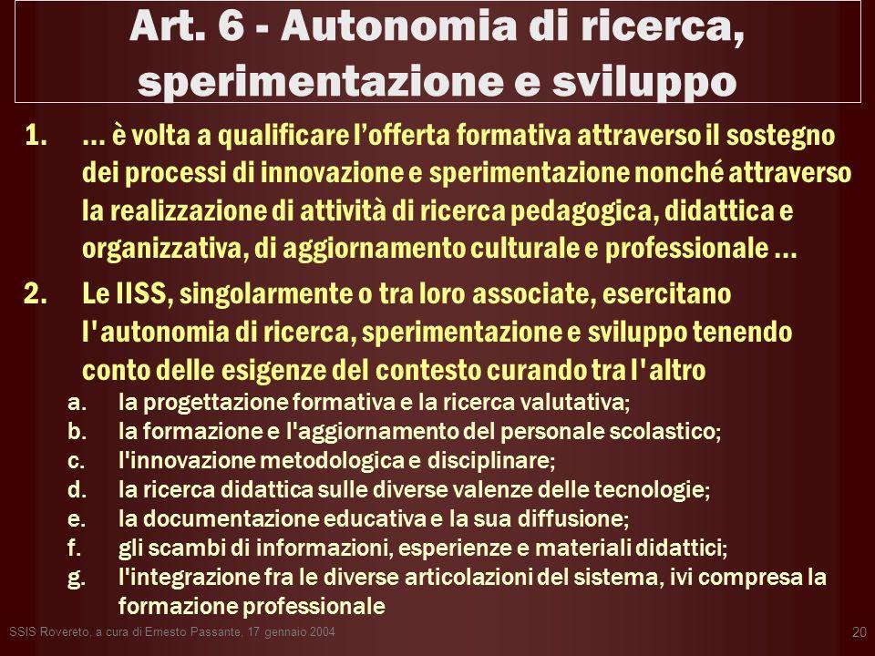 SSIS Rovereto, a cura di Ernesto Passante, 17 gennaio 2004 20 Art. 6 - Autonomia di ricerca, sperimentazione e sviluppo 1.… è volta a qualificare loff