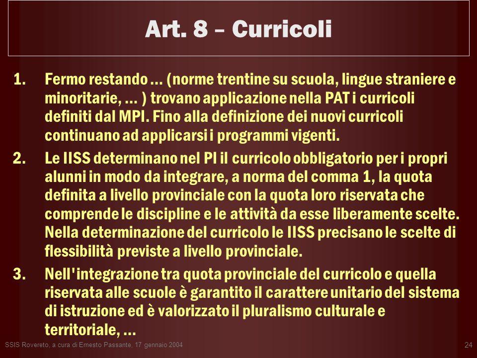 SSIS Rovereto, a cura di Ernesto Passante, 17 gennaio 2004 24 Art. 8 – Curricoli 1.Fermo restando … (norme trentine su scuola, lingue straniere e mino