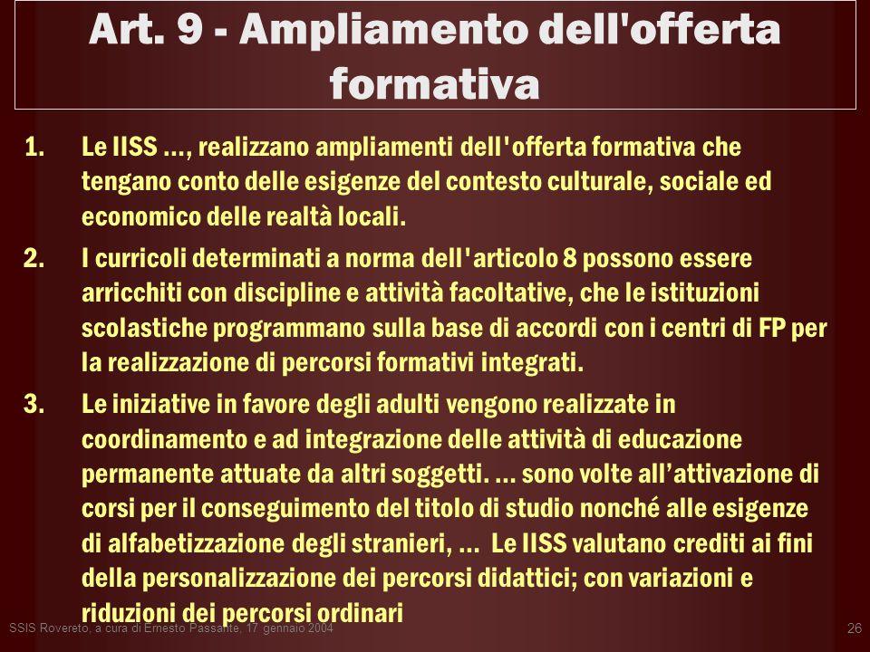 SSIS Rovereto, a cura di Ernesto Passante, 17 gennaio 2004 26 Art. 9 - Ampliamento dell'offerta formativa 1.Le IISS …, realizzano ampliamenti dell'off
