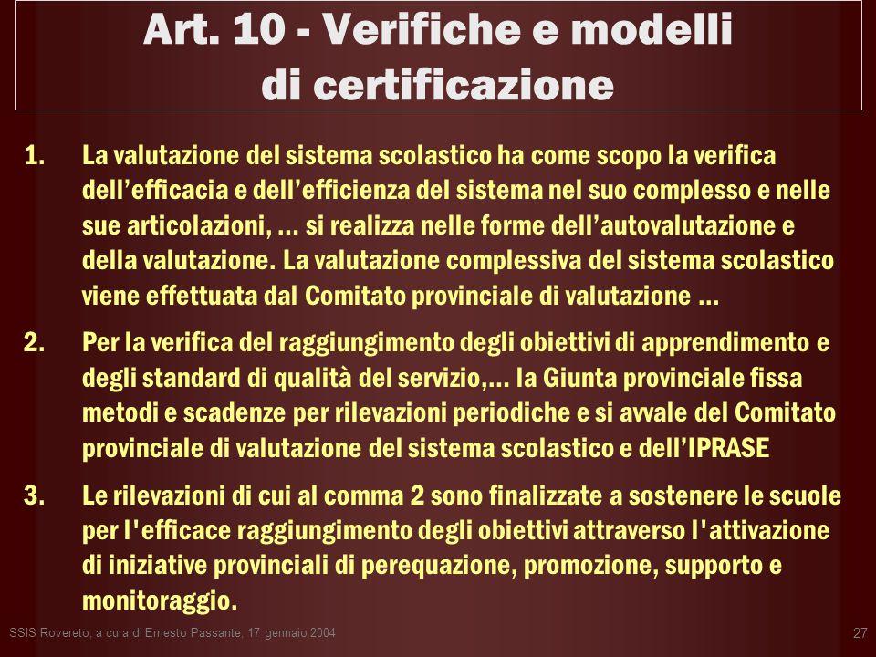 SSIS Rovereto, a cura di Ernesto Passante, 17 gennaio 2004 27 Art. 10 - Verifiche e modelli di certificazione 1.La valutazione del sistema scolastico