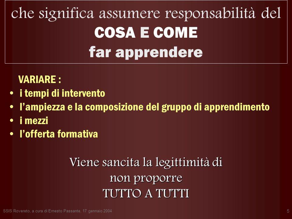 SSIS Rovereto, a cura di Ernesto Passante, 17 gennaio 2004 5 che significa assumere responsabilità del COSA E COME far apprendere VARIARE : i tempi di