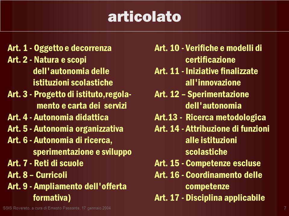SSIS Rovereto, a cura di Ernesto Passante, 17 gennaio 2004 7 articolato Art. 1 - Oggetto e decorrenza Art. 2 - Natura e scopi dell'autonomia delle ist