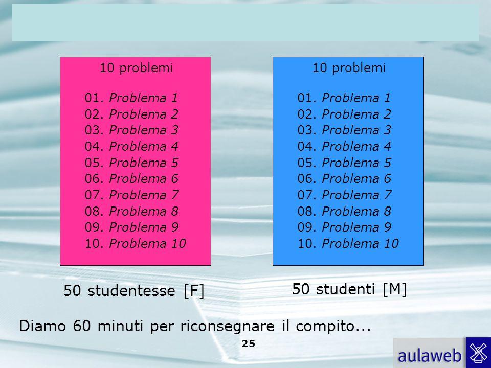 Rumiati, Lotto, Introduzione alla psicologia della comunicazione, il Mulino, 2007 Capitolo I. TITOLO 25 10 problemi 01. Problema 1 02. Problema 2 03.
