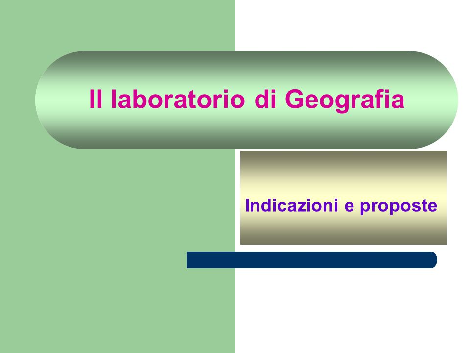 Il laboratorio di Geografia Indicazioni e proposte