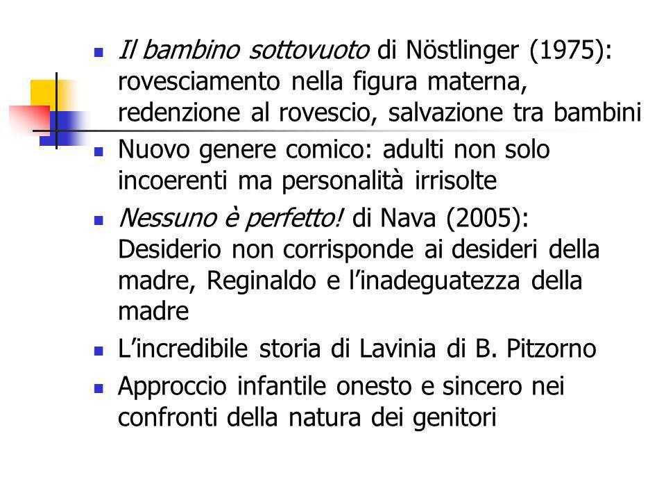 Il bambino sottovuoto di Nöstlinger (1975): rovesciamento nella figura materna, redenzione al rovescio, salvazione tra bambini Nuovo genere comico: ad
