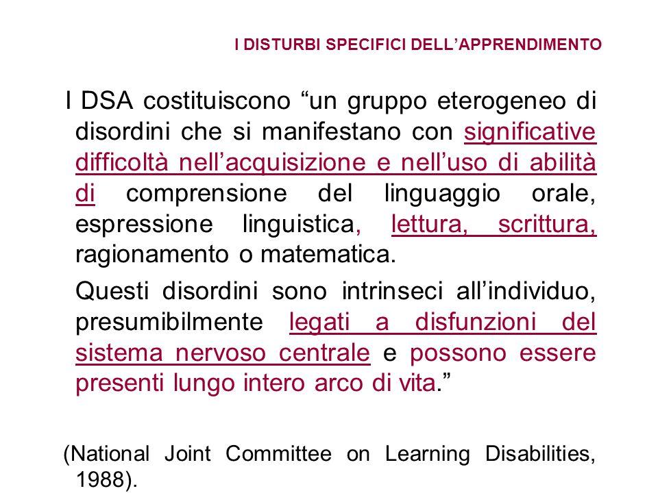 I DISTURBI SPECIFICI DELLAPPRENDIMENTO I DSA costituiscono un gruppo eterogeneo di disordini che si manifestano con significative difficoltà nellacqui