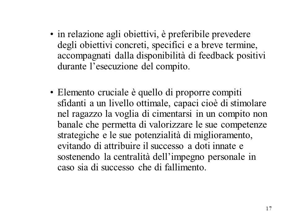17 in relazione agli obiettivi, è preferibile prevedere degli obiettivi concreti, specifici e a breve termine, accompagnati dalla disponibilità di fee