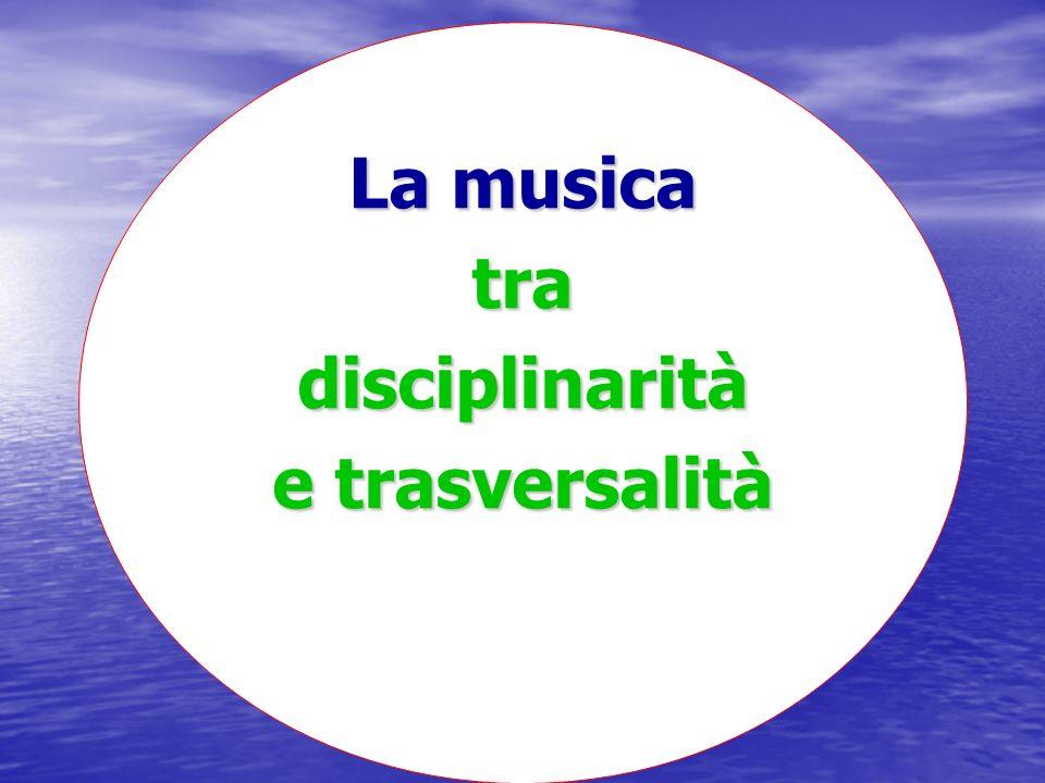 La musica tradisciplinarità e trasversalità