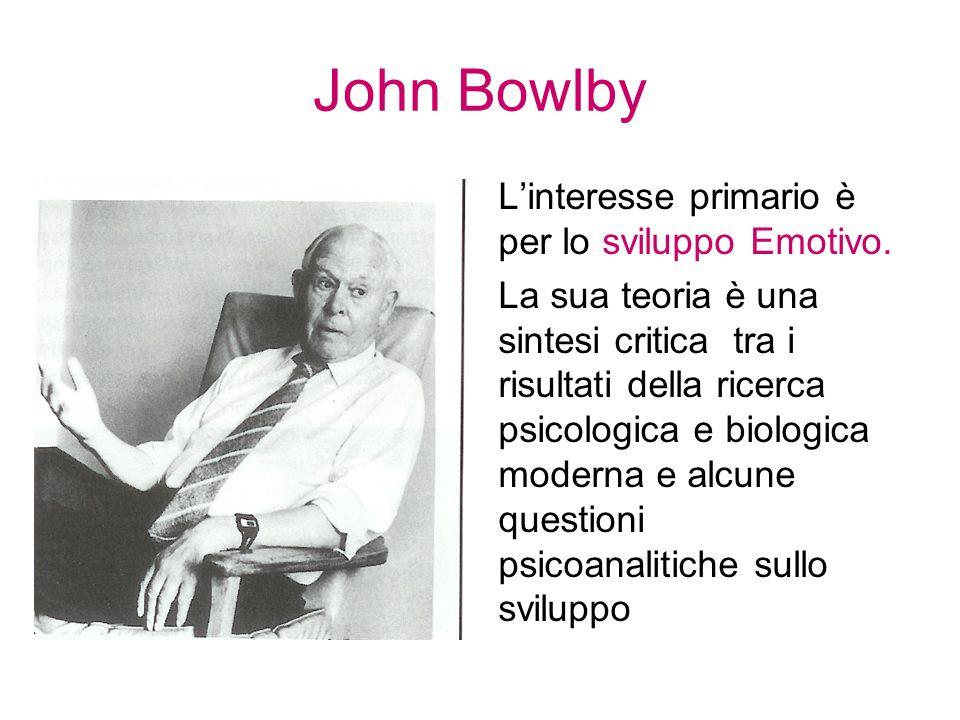 John Bowlby Linteresse primario è per lo sviluppo Emotivo. La sua teoria è una sintesi critica tra i risultati della ricerca psicologica e biologica m