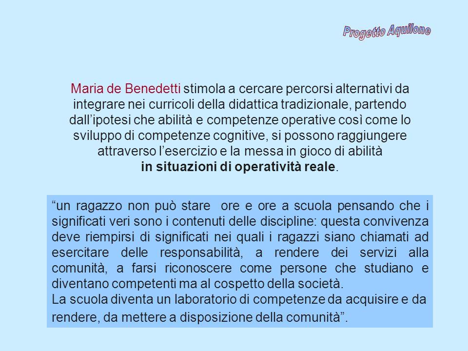 Maria de Benedetti stimola a cercare percorsi alternativi da integrare nei curricoli della didattica tradizionale, partendo dallipotesi che abilità e