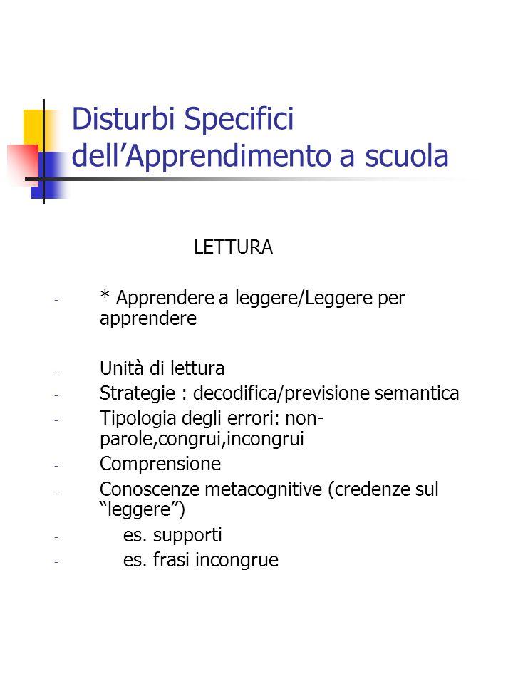 Disturbi Specifici dellApprendimento a scuola LETTURA - * Apprendere a leggere/Leggere per apprendere - Unità di lettura - Strategie : decodifica/prev