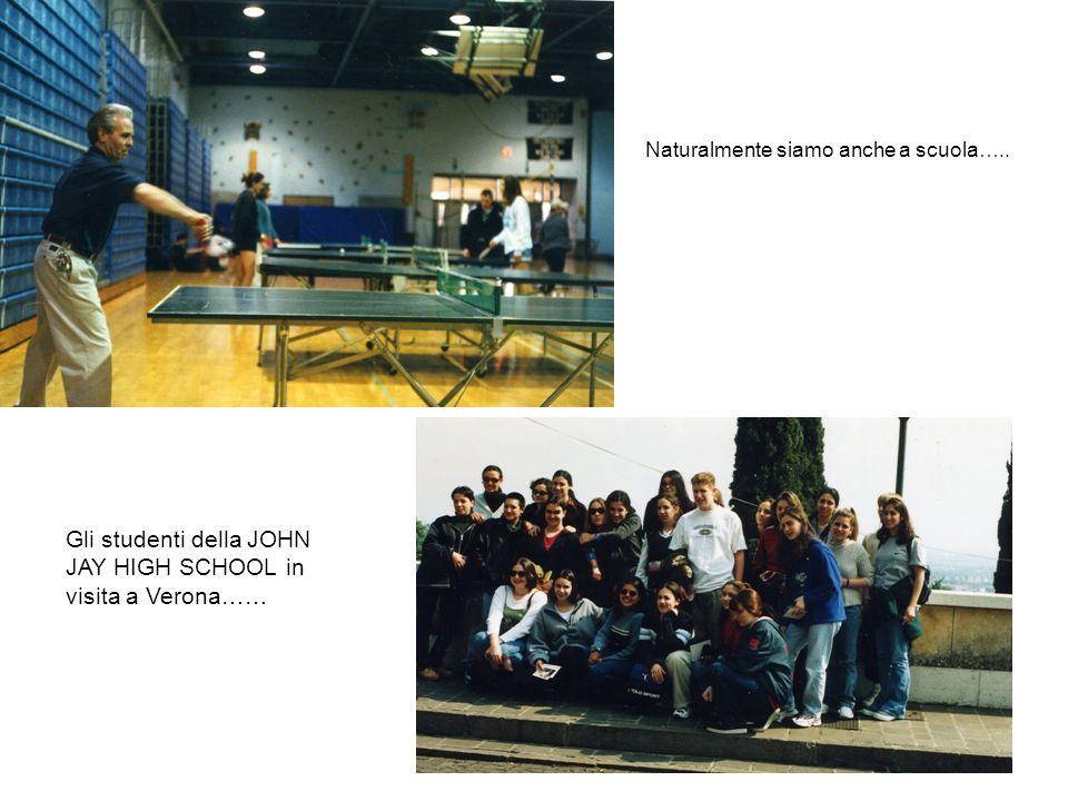 Naturalmente siamo anche a scuola….. Gli studenti della JOHN JAY HIGH SCHOOL in visita a Verona……