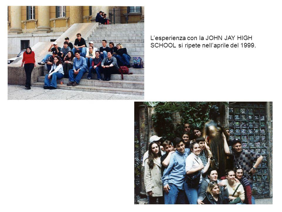 Lesperienza con la JOHN JAY HIGH SCHOOL si ripete nellaprile del 1999.