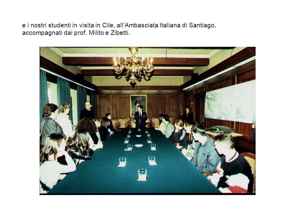 e i nostri studenti in visita in Cile, allAmbasciata Italiana di Santiago, accompagnati dai prof.