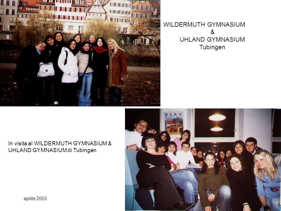 In visita al WILDERMUTH GYMNASIUM & UHLAND GYMNASIUM di Tubingen aprile 2003 WILDERMUTH GYMNASIUM & UHLAND GYMNASIUM Tubingen