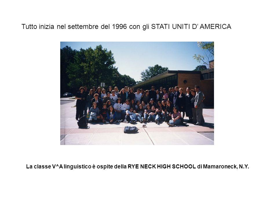 Tutto inizia nel settembre del 1996 con gli STATI UNITI D AMERICA La classe V^A linguistico è ospite della RYE NECK HIGH SCHOOL di Mamaroneck, N.Y.