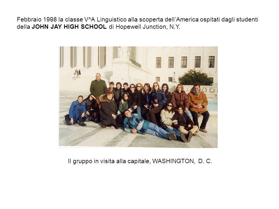 Febbraio 1998 la classe V^A Linguistico alla scoperta dellAmerica ospitati dagli studenti della JOHN JAY HIGH SCHOOL di Hopewell Junction, N.Y.