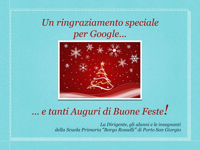 ... e tanti Auguri di Buone Feste . Un ringraziamento speciale per Google...