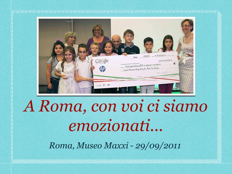A Roma, con voi ci siamo emozionati... Roma, Museo Maxxi - 29/09/2011