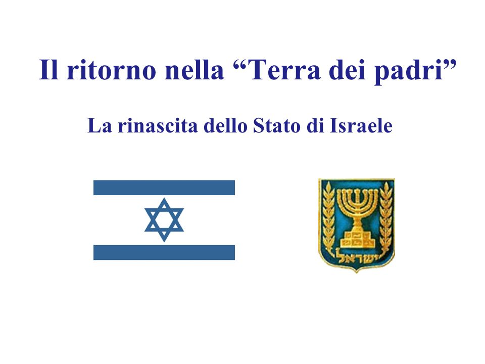 Il ritorno nella Terra dei padri La rinascita dello Stato di Israele