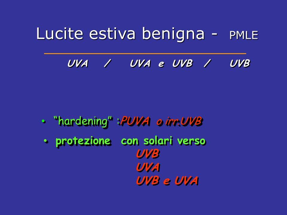 hardening :PUVA o irr.UVB UVA / UVA e UVB / UVB protezione protezione con solari verso UVB UVA UVB e UVA protezione protezione con solari verso UVB UV