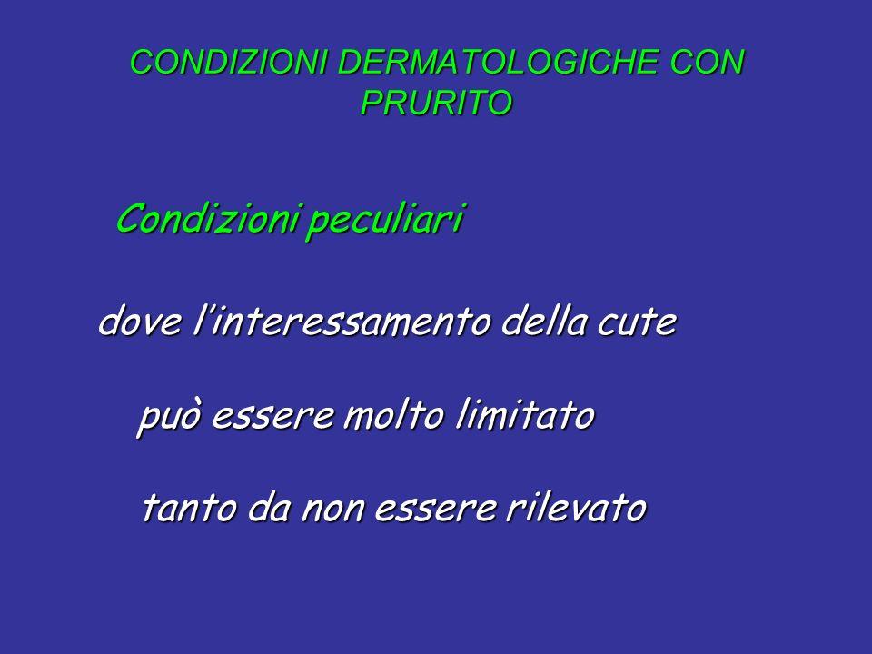 Condizioni peculiari Condizioni peculiari dove linteressamento della cute dove linteressamento della cute può essere molto limitato può essere molto l