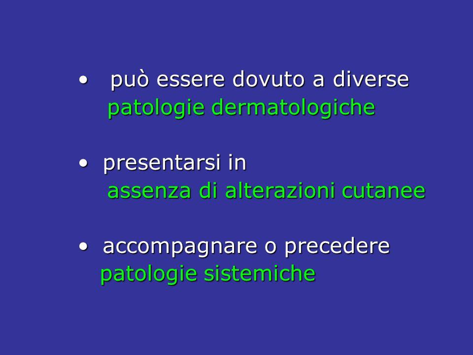 COLESTASI EPATICA DIABETE DIABETE TIREOTOSSICOSI IPOPARATIROIDISMO PRURITO UREMICO POLICITEMIA RUBRA VERA CONDIZIONI ASSOCIATE A PRURITO NEOPLASIE VISCERALI PATOLOGIE SISTEMICHE PATOLOGIE SISTEMICHE