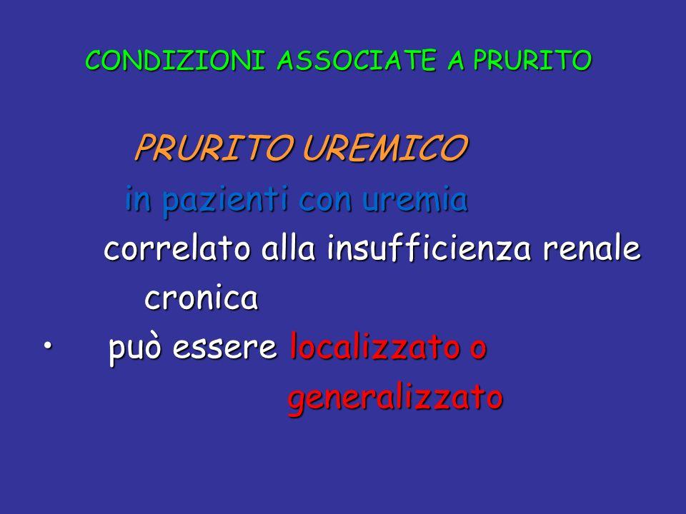 PRURITO UREMICO PRURITO UREMICO in pazienti con uremia in pazienti con uremia correlato alla insufficienza renale correlato alla insufficienza renale